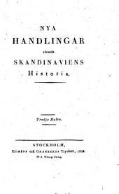 Handlingar rörande Skandinaviens historia: Volume 13