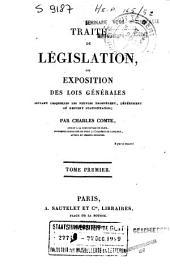 Traité de législation ou Exposition des lois générales suivant lesquelles les peuples prospèrent, dépérissent ou restent stationnaires: Volume1