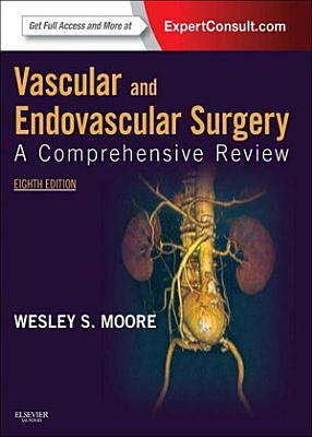 Vascular and Endovascular Surgery E-Book