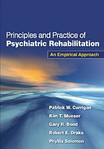 Principles and Practice of Psychiatric Rehabilitation Book