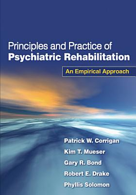 Principles and Practice of Psychiatric Rehabilitation