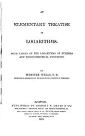 An Elementary Treatise on Logarithms: With Tables of the Logarithms of Numbers and Trigonometrical Functions
