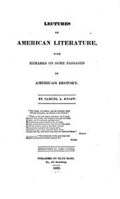 Lectures on American Literature: With Remarks on Some Passages of American History