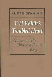 T H  White s Troubled Heart PDF