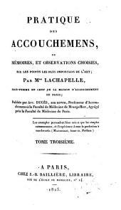 Pratique des Accouchemens: ou mémoires, et observations choisies, Volume3