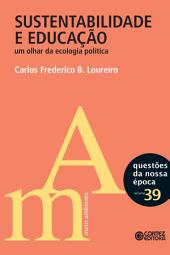 Sustentabilidade e educação: Um olhar da ecologia política