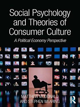 Social Psychology and Theories of Consumer Culture PDF