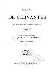 Obras completas de Cervantes dedicadas á S.A.R. el Sermo, Sr. Infante Don Sebastia Cabriel de Borbon y Braganza ...: El ingenioso hidalgo Don Quijote de La Mancha. 1863