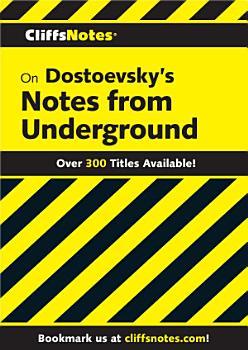 CliffsNotes on Dostoevsky s Notes from Underground PDF