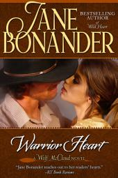 Warrior Heart: Blazing Frontier - Book Four