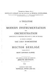 A Treatise on Modern Instrumentation and Orchestration: To which is Appended the Chef D'orchestre