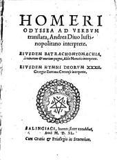 Homeri Odyssea: Eiusdem Batrachomyomachia ..., Eiusdem Hymni Deorum XXXII
