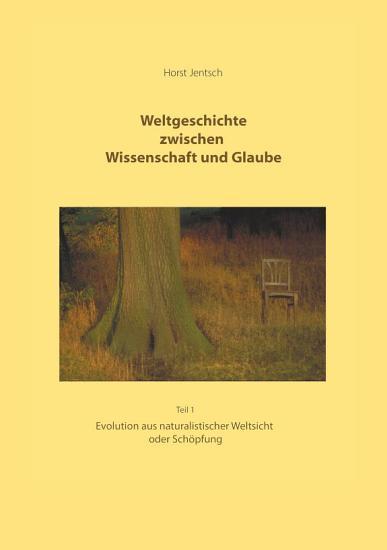 Weltgeschichte zwischen Wissenschaft und Glaube PDF