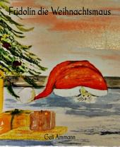 Fridolin die Weihnachtsmaus