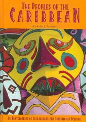 The Peoples of the Caribbean: An Encyclopedia of Archeology and Traditional Culture