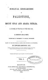 Biblical researches in Palestine, Mount Sinai and Arabia Petraea: A journal of travels in the year 1838