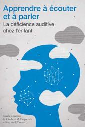 Apprendre à écouter et à parler: La déficience auditive chez l'enfant