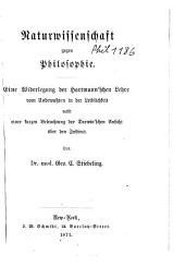 Naturwissenschaft gegen Philosophie: eine Widerlegung der Hartmann'schen Lehre vom Unbewussten in der Leiblichkeit nebst einer kurzen Beleuchtung der Darwin'schen Ansicht über den Instinct