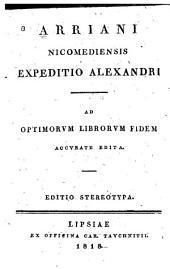 Arriani Nicomediensis Expeditio Alexandri: ad optimorum librorum fidem accurate edita