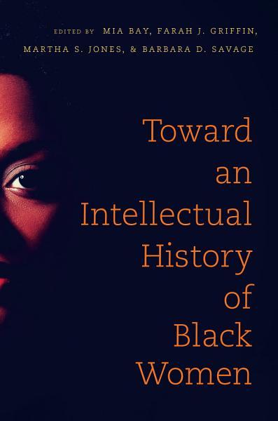 Download Toward an Intellectual History of Black Women Book