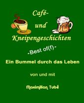 Café- und Kneipengeschichten: -Best of(f)-