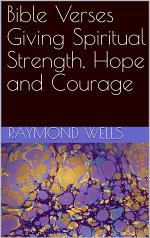 Bible Verses Giving Spiritual Strength, Hope, and Courage
