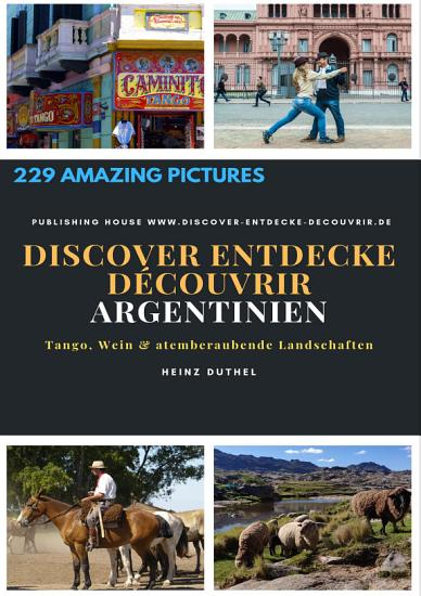 Discover Entdecke D  couvrir Argentinien PDF