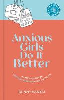 Anxious Girls Do It Better