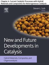 New and Future Developments in Catalysis: Chapter 4. Current Catalytic Processes with Hybrid Materials and Composites for Heterogeneous Catalysis