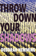 Download Throw Down Your Shadows Book