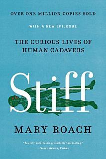Stiff  The Curious Lives of Human Cadavers Book