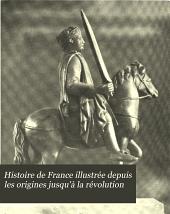 Histoire de France illustrée depuis les origines jusqu'à la révolution: Volume2,Partie1