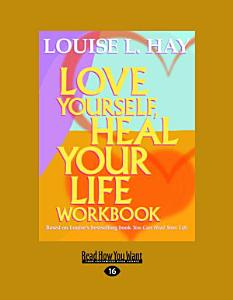 Love Yourself  Heal Your Life  Workbook   Large Print 16pt  Book
