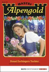 Alpengold - Folge 239: Donat Eschingers Tochter