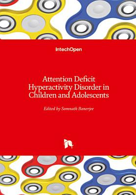 Attention Deficit Hyperactivity Disorder in Children and Adolescents