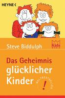 Das Geheimnis gl  cklicher Kinder PDF