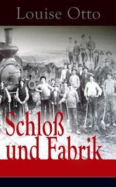 Schloß und Fabrik (Vollständige Ausgabe): Ein gesellschaftskritischer Roman