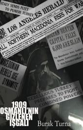1909: Osmanl?'n?n Gizlenen ??gali