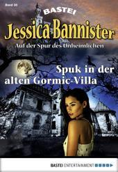 Jessica Bannister - Folge 030: Spuk in der alten Gormic-Villa