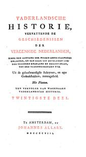 Vaderlandsche historie, vervattende de geschiedenissen der Vereenigde Nederlanden, zints den aanvang der Noord-Americaansche onlusten [...]. Ten vervolge van Wagenaars Vaderlandsche historie: Deel 20