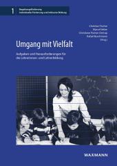 Umgang mit Vielfalt: Aufgaben und Herausforderungen für die Lehrerinnen- und Lehrerbildung