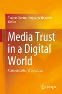 Media Trust in a Digital World