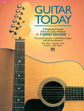 Guitar Today, Book 1: A Beginning Acoustic & Electric Guitar Method