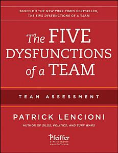 The Five Dysfunctions of a Team  Team Assessment Book