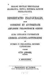 Prologi Hecyrae Terentianae grammatica critica, historica ratione pertractantur ...