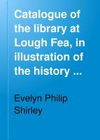 Catalogue of the Library at Lough Fea  in Illustration of the History and Antiquities of Ireland PDF
