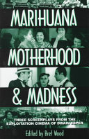 Marihuana, Motherhood & Madness