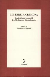 Gli Ebrei a Cremona: storia di una communità fra Medioevo e Rinascimento