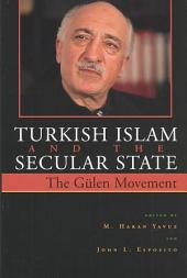 Turkish Islam and the Secular State: The Gèulen Movement
