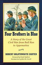 Four Brothers in Blue, Or, Sunshine and Shadows of the War of the Rebellion